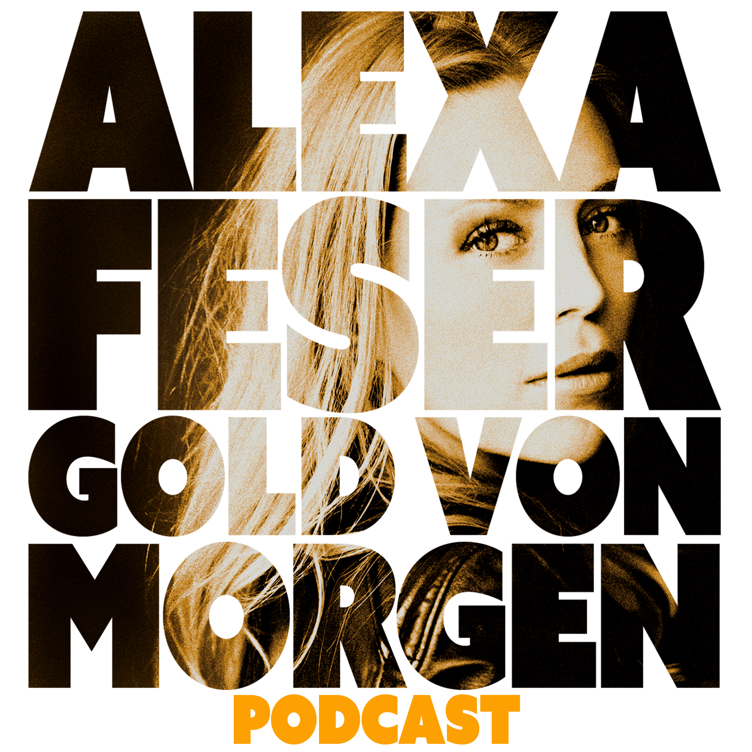 Alexa Feser – Gold von morgen Podcast